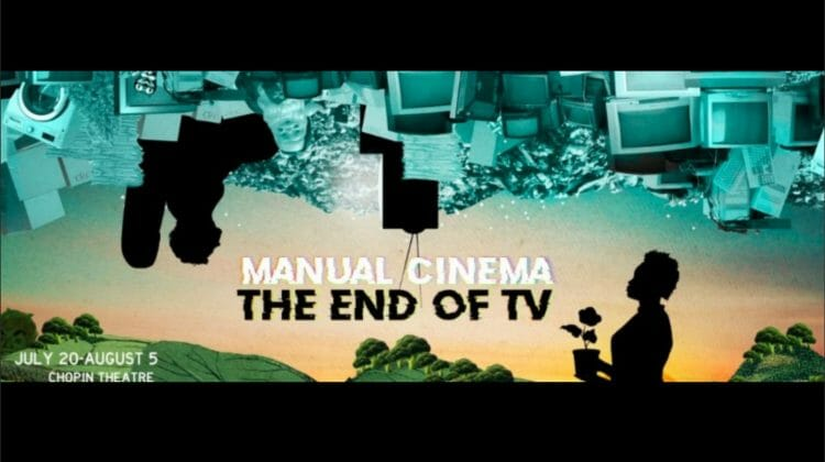 Manual Cinema to self-present Chicago premiere of 'The End of TV,' beginning July 19 at Chopin Theatre