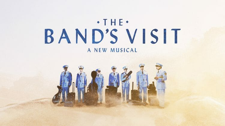 Broadway in Chicago brings 10-time Tony winner, 'The Band's Visit,' to Cadillac Palace in Sept. 2019
