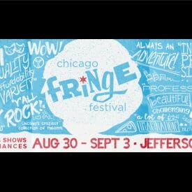 Chicago Fringe Festival, including many musicals, celebrates year nine in Jefferson Park, Aug. 30 – Sept. 3